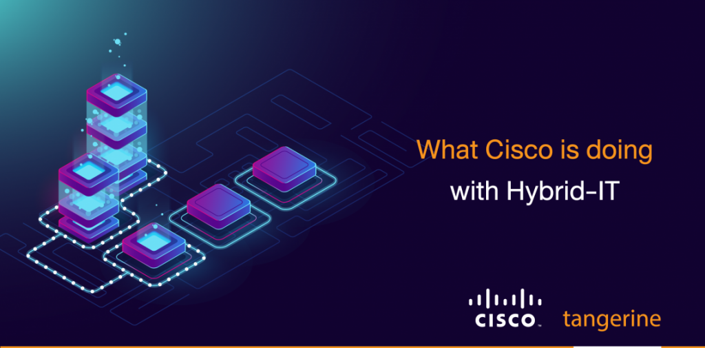 What Cisco is doing with Hybrid IT