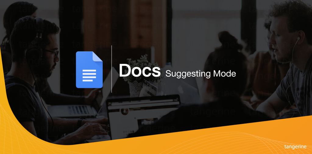 Suggesting Mode – Google docs