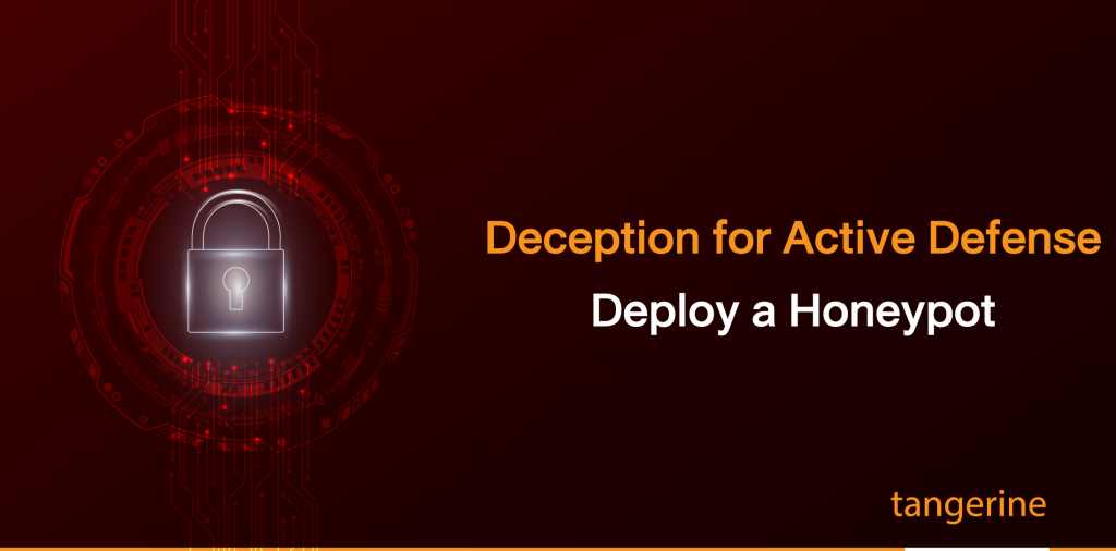 Deception for Active Defense : Deploy a Honeypot